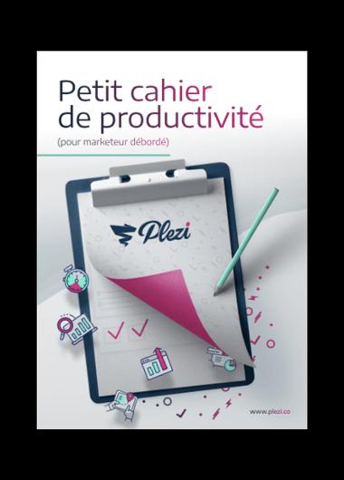 petit cahier de productivité pour les marketeurs B2B débordés