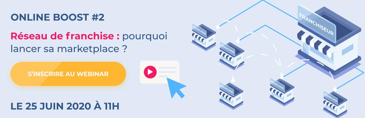 Online Boost #2 - Réseau de franchise : pourquoi lancer sa marketplace ?