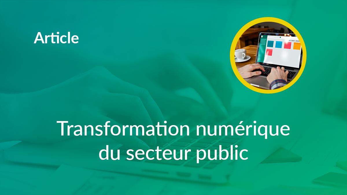 La transformation digitale du secteur public