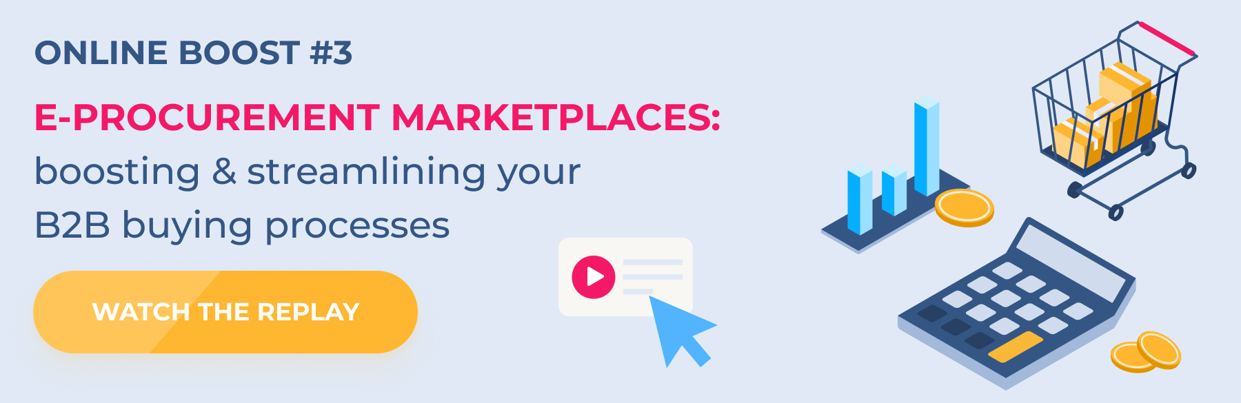 Online Boost #3 - E-Procurement Marketplaces : boosting and streamlining your B2B buying processes