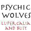 Psychic Wolves - Lupercalia and Bust