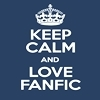 """A blue background image, with a white crown and written below: """"Keep Calm and Love Fanfic"""""""