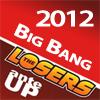 Ante Up Losers Big Bang 2012