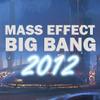 Mass Effect Big Bang 2012