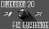 """a grey banner with a monochrome D20 die in the center. White text says """"Dimension 20 Fic Exchange 2021"""""""