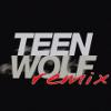 Teen Wolf Remix