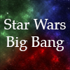 Star Wars Big Bang