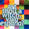 """Art thou a witch, viva espana?"""