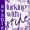 avanie: lurking with style