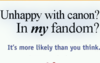 """Unhappy with canon? In my fandom?"" It's more likely than you think."