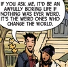 "Doctor Strange and his disciple Zelma Stanton standing outside the Sanctum Sanctorum. Doctor Strange is speaking; ""If you ask me, it'd be an awfully boring life if nothing was ever weird. It's the weird ones who change the world."""