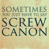 sometimes...screw canon