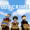 Aang, Toph and Sokka on a crime spree. 'LOL CRIME'