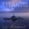 Atlantis is ... home.