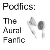 Podfics: The Aural Fanfic
