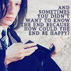 "An image of Young Snape, with a quotation from Samwise Gamgee (LotR films) ""And sometimes you didn't want to know the end… because how could the end be happy?"""