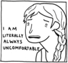ailigean logo - the girl with the braid saying 'i am literally always uncomfortable', the part of one page comic-strip by sean clark, posted on http://nicecleanfight.tumblr.com/
