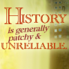History is generally patchy and unreliable
