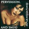 Tiferet: Perversion, Decadence and Smug (sic)