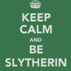 Keep Calm And Be Slytherin
