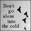 Don't go alone into the cold.  Picture of birds