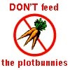 "carrots with a line through them, captioned ""DON'T feed the plotbunnies"""