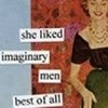 "Anne Taintor, ""She Liked Imaginary Men Best of All"""