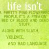 life isn't...