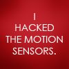by nierly- I hacked the motion sensors