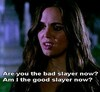 Faith the Vampire Slayer asking pertinent questions