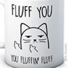 fluff you, you fluffin' fluff