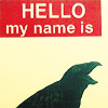 hello my name is raven [icon by iconomicon on LJ]