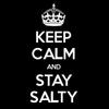 Keep Calm and Stay Salty