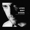"Black and white image of Tommy Merlyn's face, leaning forward, looking serious, with gray all-caps Text reading ""Long Way Down"" to the right."