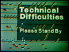 Technical difficulties please stand by over a green background