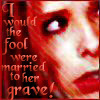 "Picture of Sarah Michelle Gellar as Buffy with a Shakespeare quote ""I would the fool were married to her grave"""