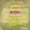 """Green and gold typography stating, """"The weird was within you all along,"""" and """"weird"""" is the only word in pink."""