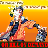 "Icon of Uzumaki Naruto with the text ""To watch you/to shield you/OR KILL ON DEMAND"""