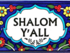 Shalom, y'all!