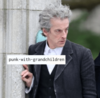 "picture of the twelfth doctor with a screenshot of the text ""punk-with-grandchildren"" edited on it"