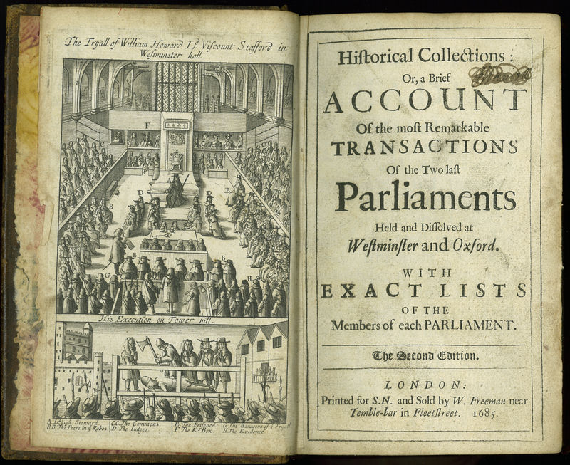 Historical Collections: Or, a Brief Account of the Most Remarkable Transactions of the Two Last Parliaments Held and Dissolved at Westminster and Oxford. Second edition