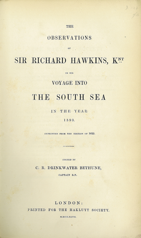 The Observations of Sir Richard Hawkins, Knt in his Voyage into the South Sea in the Year 1593
