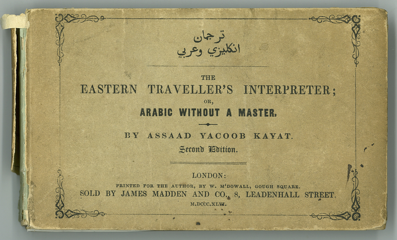The Eastern Traveller's Interpreter; or, Arabic without a Teacher. 2nd edition