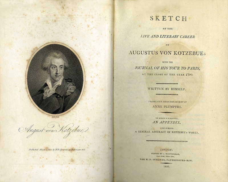Sketch of the Life and Literary Career of Augustus von Kotzubue; with the Journal of his Tour to Paris, at the Close of the Year 1790