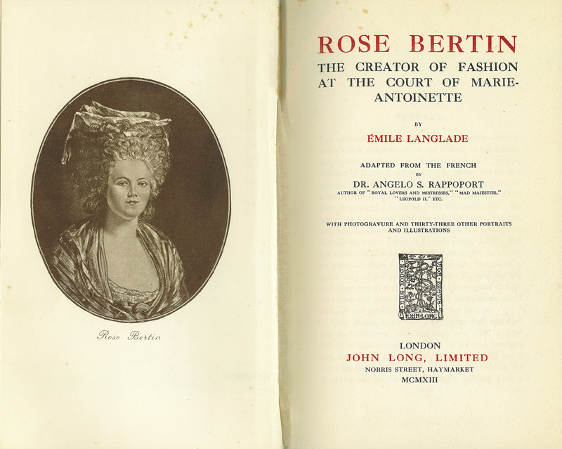 Rose Bertin: The Creator of Fashion at the Court of Marie-Antoinette