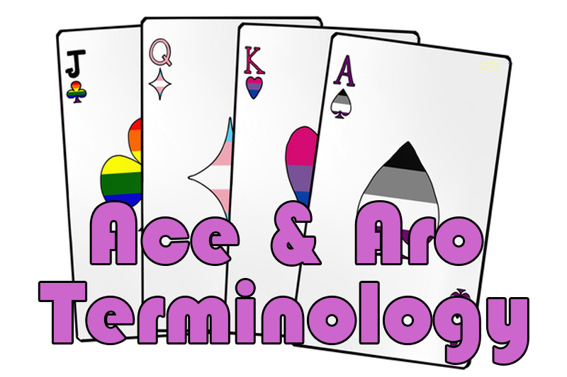 Ace & Aro Terminology | Our Queer Stories | Queer & LGBT Stories