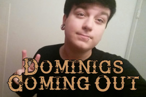 Dominic's Coming Out