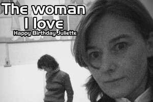 The woman I love (Happy Birthday Juliette)