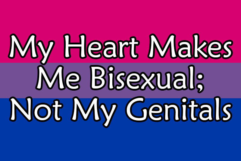 my-heart-makes-me-bisexual-not-my-genitals