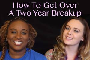 How To Get Over A Two Year Breakup